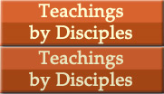 Teachings by disciples